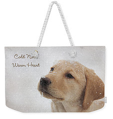 Cold Nose Warm Heart Weekender Tote Bag