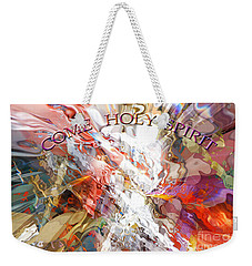 Come Holy Spirit Weekender Tote Bag