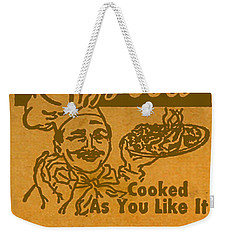 Weekender Tote Bag featuring the digital art Cooked As You Like It by Cathy Anderson