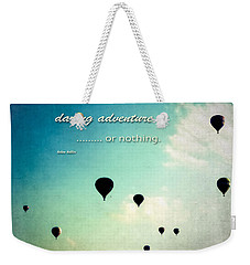 Weekender Tote Bag featuring the photograph Daring Adventure Hot Air Balloons by Eleanor Abramson