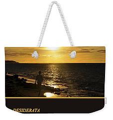 Desiderata Weekender Tote Bag by AJ  Schibig