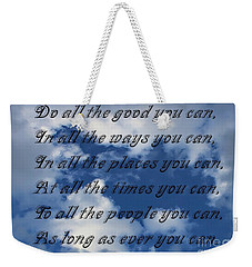 Do All The Good You Can Weekender Tote Bag