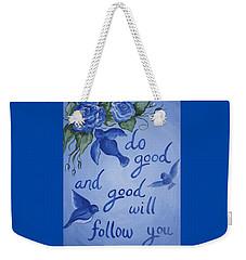 Do Good Weekender Tote Bag