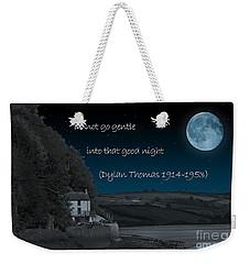 Do Not Go Gentle Weekender Tote Bag