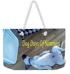 Dog Days Of Summer Weekender Tote Bag
