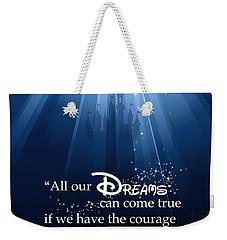 Dreams Can Come True Weekender Tote Bag