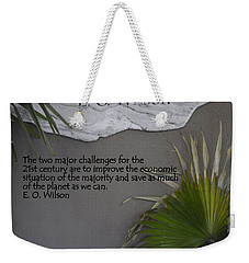 E.o. Wilson Quote Weekender Tote Bag by Kathy Barney