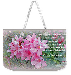 Flowers With Maya Angelou Verse Weekender Tote Bag