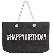 Happy Birthday Card- Greeting Card Weekender Tote Bag by Linda Woods