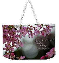 Has Anyone Told You... Weekender Tote Bag by Jordan Blackstone