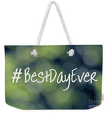 Hashtag Best Day Ever Weekender Tote Bag