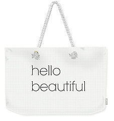 Hello Beautiful Weekender Tote Bag
