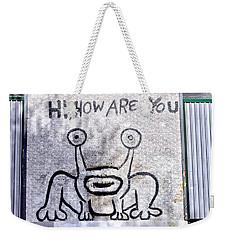 Hi How Are You Weekender Tote Bag