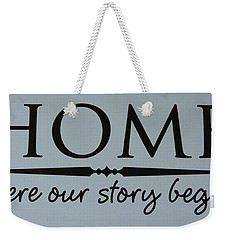 Weekender Tote Bag featuring the photograph Home by Jeannie Rhode