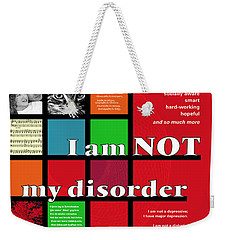 I Am Not My Disorder Weekender Tote Bag