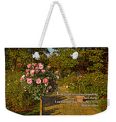 I Am Thankful Thorns Have Roses Weekender Tote Bag