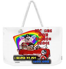 Weekender Tote Bag featuring the digital art I Helped My Pet Cross Rainbow Bridge by Kathy Tarochione