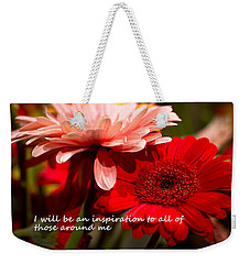 I Will Be An Inspiration Weekender Tote Bag by Patrice Zinck