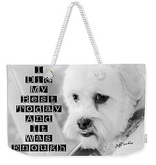 Weekender Tote Bag featuring the digital art I'm Enough by Kathy Tarochione