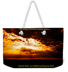 Inspirational It's Always Darkest Just Before Dawn Weekender Tote Bag
