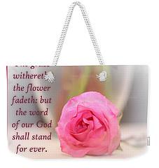 Isaiah 40 Vs. 8 Weekender Tote Bag
