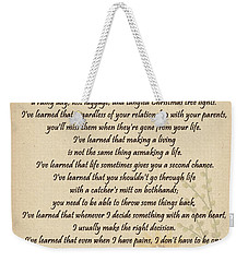 I've Learned Weekender Tote Bag