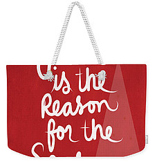 Jesus Is The Reason For The Season- Greeting Card Weekender Tote Bag