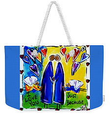 Weekender Tote Bag featuring the painting Just Because by Jackie Carpenter
