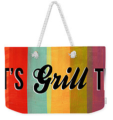 Let's Grill This Weekender Tote Bag
