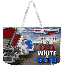Lets Hear It For The Red White And Blue Weekender Tote Bag
