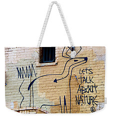 Let's Talk About Nature Weekender Tote Bag