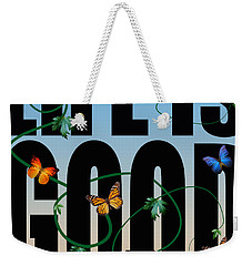 Life Is Good  Weekender Tote Bag
