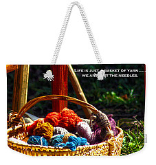 Weekender Tote Bag featuring the photograph Life Is Just A Basket Of Yarn by Lesa Fine