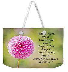 Life Is Short Weekender Tote Bag by Trish Tritz