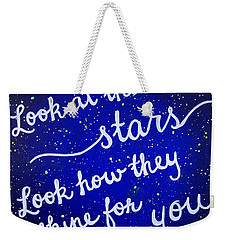 Look At The Stars Quote Painting Weekender Tote Bag by Michelle Eshleman