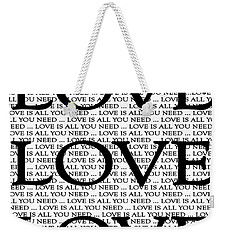 Love Is All You Need Weekender Tote Bag
