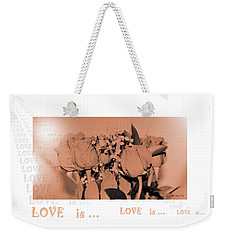 Endless Love. Love Is... Collection 13. Romantic Weekender Tote Bag