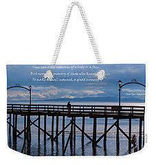 Weekender Tote Bag featuring the photograph Make A Small Moment A Great Moment by Jordan Blackstone