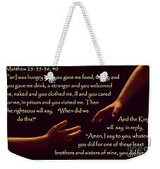 Matthew 25 Weekender Tote Bag