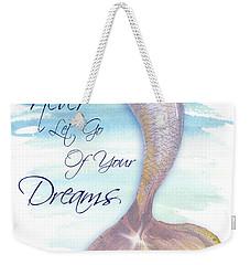 Mermaid Tail II (never Let Go Of Dreams) Weekender Tote Bag