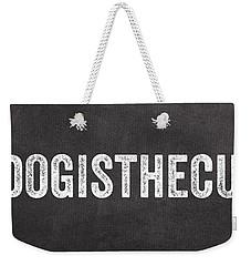My Dog Is The Cutest Weekender Tote Bag by Linda Woods