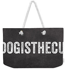My Dog Is The Cutest Weekender Tote Bag