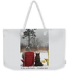 Only In Canada Weekender Tote Bag