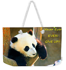 Panda Baby Bear Never Ever Ever Give Up Weekender Tote Bag