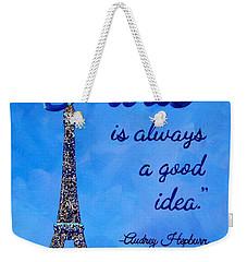 Paris Is Always A Good Idea Audrey Hepburn Quote Art Weekender Tote Bag by Michelle Eshleman