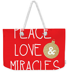 Peace Love And Miracles With Christmas Ornament Weekender Tote Bag