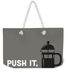 Push It Weekender Tote Bag