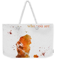 Remember Who You Are Weekender Tote Bag
