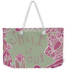 Shake It Out Weekender Tote Bag