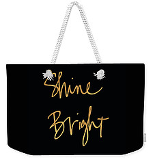 Shine Bright On Black Weekender Tote Bag